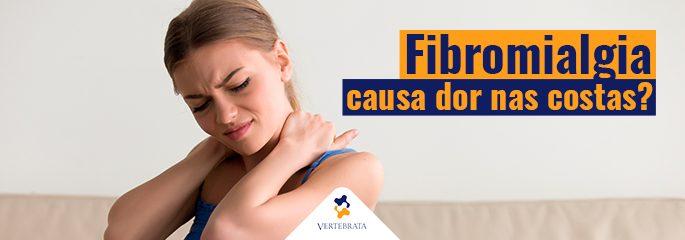 Fibromialgia causa dor nas costas?